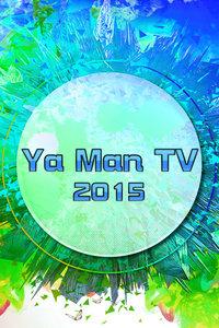 Ya Man TV 2015