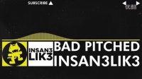 Insan3Lik3 - Bad Pitched (Original Mix) [Monsterca