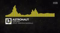 [Electro] - Astronaut - Feronia (feat. Danyka Nadeau) [Monstercat Release]