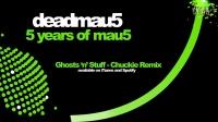 deadmau5 ft. Rob Swire - Ghosts 'n' Stuff (Chuckie Remix)