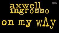 Axwell Λ Ingrosso - On My Way (World Premiere BBC Radio 1 Annie Mac)