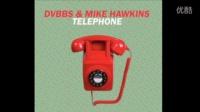 DVBBS & Mike Hawkins – Telephone (Original Mix)